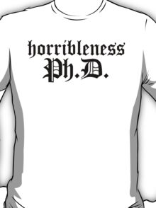 Ph.D In Horribleness Light Version T-Shirt