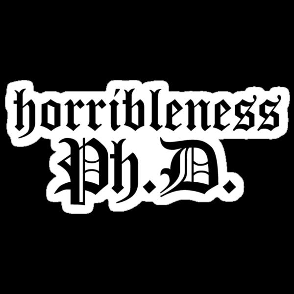 Ph.D In Horribleness Light Version by Bobgoblin32