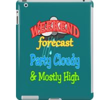 Weekend Forecast - Party Cloudy & Mostly High iPad Case/Skin