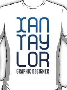 Ian Taylor, Graphic Designer - Tee 2 T-Shirt
