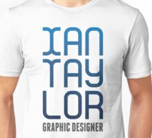 Ian Taylor, Graphic Designer - Tee 2 Unisex T-Shirt
