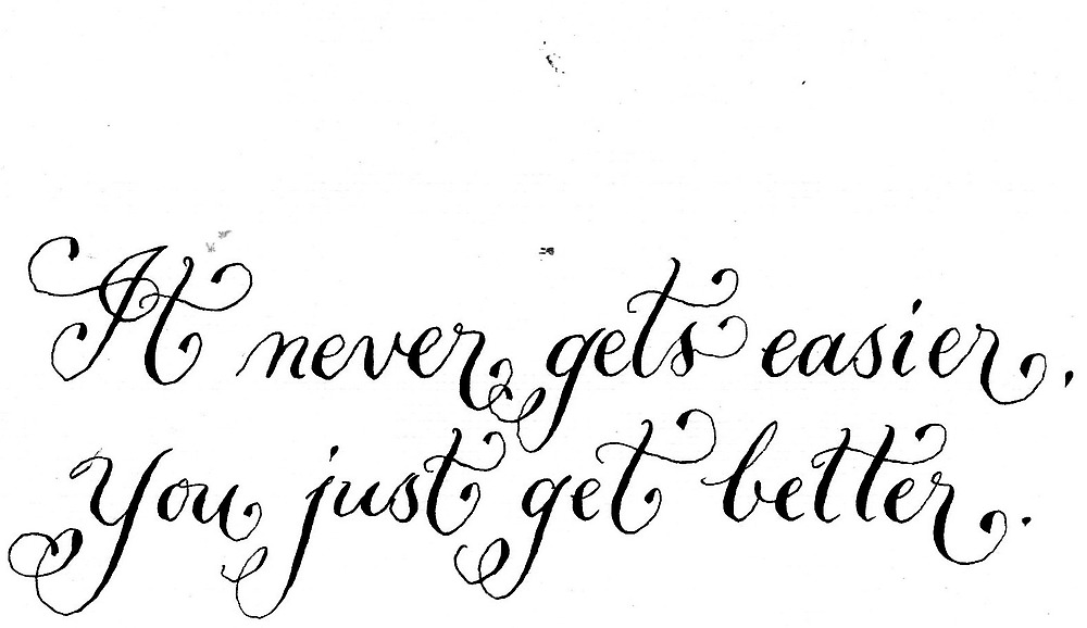 Motivational quote Never Gets Easier handwritten quote by Melissa Goza