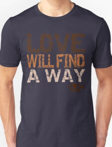 Love Will Find a Way; God is Love Unisex T-Shirt