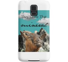 They Crave That Mineral Samsung Galaxy Case/Skin