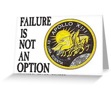 Apollo 11 - Failure is not an option Greeting Card