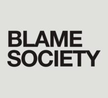 BLAME SOCIETY (BLACK) by cybersoul