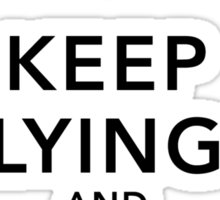 Keep Lying and Stay Pretty Sticker