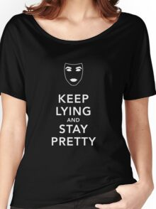 Keep Lying and Stay Pretty Women's Relaxed Fit T-Shirt