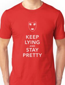 Keep Lying and Stay Pretty Unisex T-Shirt