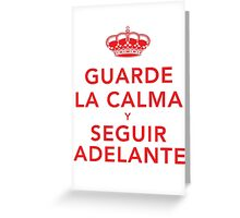 Guarde La Calma Y Seguir Adelante Greeting Card
