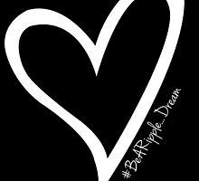 #BeARipple...DREAM White Heart on Black by BeARipple