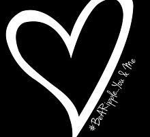 #BeARipple...YOU & ME White Heart on Black by BeARipple