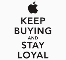 Keep Buying and Stay Loyal T-Shirt