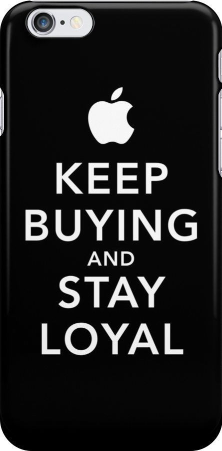 Keep Buying and Stay Loyal by s2ray