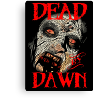 Dead by Dawn. Canvas Print