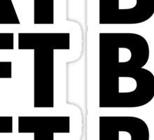 Eat Big, Lift Big, Get Big Sticker