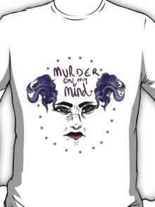 Murder On My Mind  T-Shirt