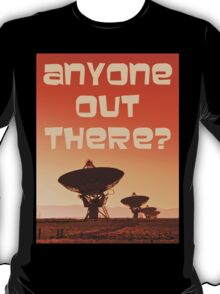 Anyone out There? T-Shirt