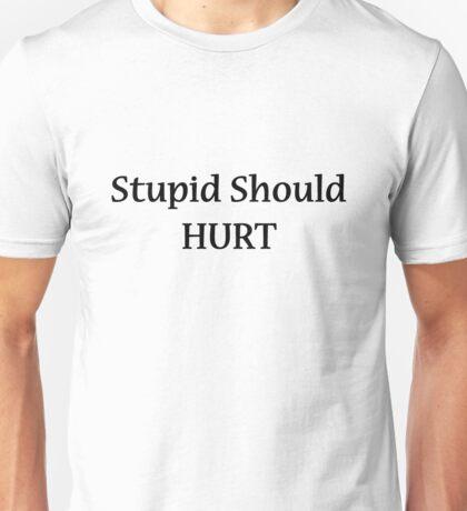Stupid should Hurt in black letters T-Shirt