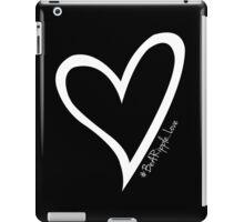 #BeARipple...LOVE White Heart on Black iPad Case/Skin