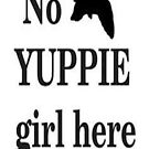 No Yuppie Girl Here - iPhone Case  by sullat04