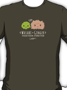 Wasabi and Ginger Together Forever T-Shirt