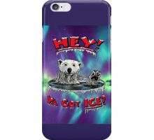 "Waving Polar Bear: ""Hey! Ya Got ICE?"" iPhone Case/Skin"