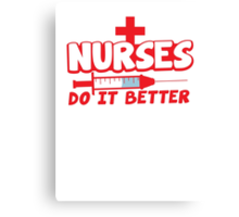 NURSES do it better! with hypodermic needle Canvas Print