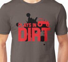 Plays in dirt Unisex T-Shirt