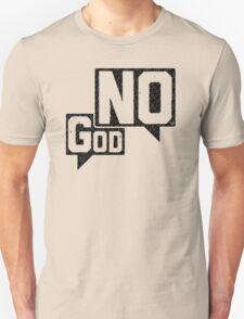 God? NO! T-Shirt