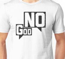 God? NO! Unisex T-Shirt