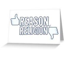 Like Reason, Dislike Religion Greeting Card