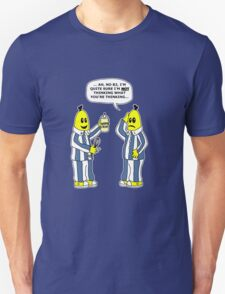 Are you thinking what I'm thinking B1 ? T-Shirt
