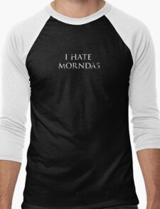 I Hate Morndas Men's Baseball ¾ T-Shirt