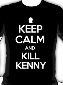 Keep Calm And Kill Kenny T-Shirt