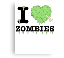 I Love Zombies Canvas Print