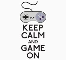 Keep Calm And Game On by NoTeeAmy