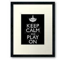 Keep Calm And Play On Framed Print