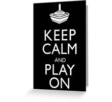 Keep Calm And Play On Greeting Card