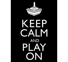 Keep Calm And Play On Photographic Print