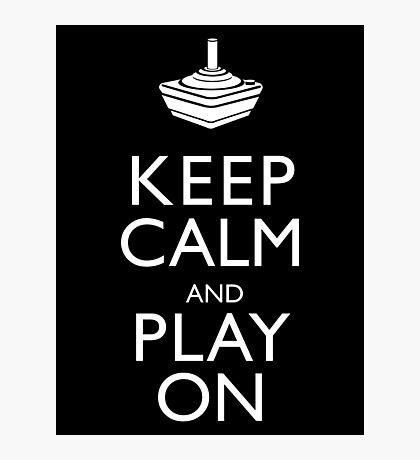Keep Calm And Play On Photographic Print