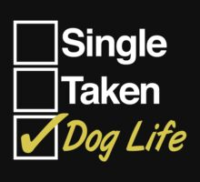 Excellent 'Single, Taken, Dog Life' T-shirts, Hoodies, Accessories and Gifts by Albany Retro