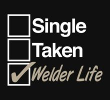 Must-Have 'Single. Taken. Welder Life.' T-shirts, Hoodies, Accessories and Gifts by Albany Retro