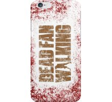 Dead Fan Walking iPhone Case/Skin