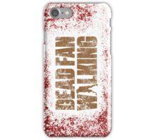 Dead Fan Walking iPhone Case/Skin