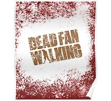 Dead Fan Walking Poster