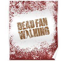 Dead Fan Walking Poster