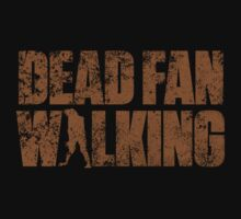 Dead Fan Walking by robinzson13