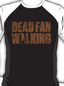 Dead Fan Walking T-Shirt