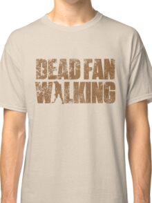Dead Fan Walking Classic T-Shirt
